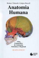 Anatomia Humana: Atlas Fotográfico de Anatomia Sistêmica e Regional