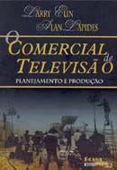 O Comercial de Televisão - O Planejamento e Produção