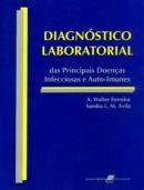 Diagnóstico Laboratorial: Principais Doenças Infecciosas e Auto-Imunes