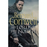 The Lords Of The North BBC Tie-In - The Last Kingdom 3