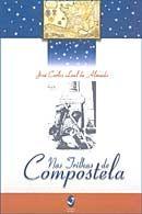 Nas Trilhas de Compostela