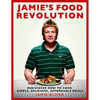 Jamie´s Food Revolution:Rediscover How to Cook Simple, Delicious, Affordable Meals