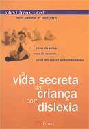 Vida Secreta da Crianca com Dislexia, A