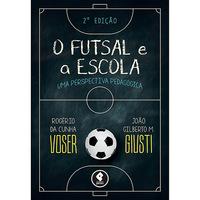 O Futsal e a Escola - Uma Perspectiva Pedagógica
