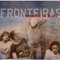 Fronteira - Irmandade do Blues