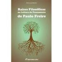 Raizes Filosoficas Na Leitura Do Pensamento De Paulo Freire - Crv