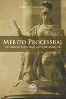Mérito Processual A Formação Participada nas Ações Coletivas