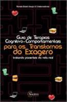 Guia De Terapias Cognitivo-Comportamentais Para Os Transtornos De Exagero -Tratando Pacientes Da Vida