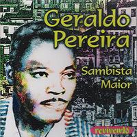 Geraldo Pereira - Sambista Maior