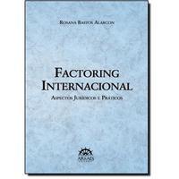 Factoring Internacional:Aspectos Jurídicos e Práticos