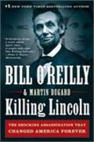 killing lincoln - the shocking assassination that changed america forever