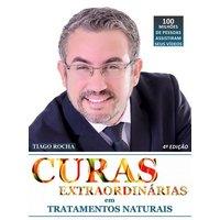 Curas extraordinárias em tratamentos naturais - 4a Edição
