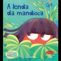 A lenda da mandioca - Volume 24 - Coleção Folha Folclore Brasileiro para Crianças, Livro-CD