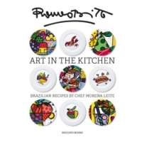 Art In The Kitchen - Brazilian Recipes By Chef Morena Leite
