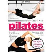 Simplesmente Pilates - A Perfeita Forma Física ao Seu Alcance