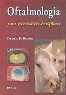 Oftalmologia para Veterinários de Equinos