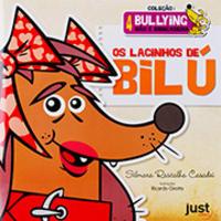 Lacinhos de Bilú, Os:Coleção Bullying Não é Brincadeira:Volume 4