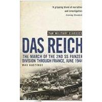 Das reich - the march of the 2nd ss panzer division through france, june 1944