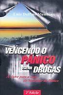 Vencendo o Pânico Sem Drogas - A Chave para a Cura da Síndrome do Pânico