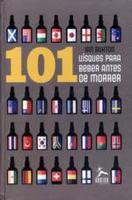 101 Uísques Para Beber Antes de Morrer