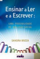Ensinar a Ler e a Escrever:Uma Possibilidade de Inclusão Social - 2008 Edição 1