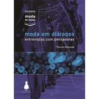 Moda em Diálogos: Entrevistas com Pensadores