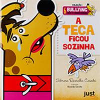 Teca Ficou Sozinha, A:Coleção Bullying Não é Brincadeira:Volume 6