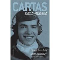 CARTAS DE UM PILOTO DE CAÇA: O TREINAMENTO E O COMBATE 1943-1945