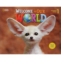Welcome to Our World. Student Book. Level 1