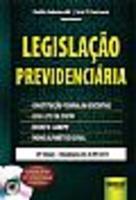 Legislação Previdenciária - Acompanha CD-Rom - 29ª Edição