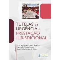 Tutelas de Urgencia e Prestaçao Jurisdicional