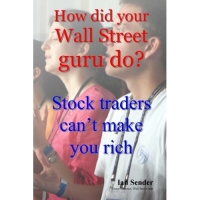 How Did Your Wall Street Guru Do?: Stock Traders Can't Make You Rich