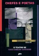 Chefes e Poetas: o Teatro de Luiz Carlos Cardoso