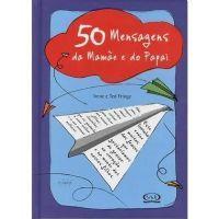 50 Mensagens da Mamãe e do Papai