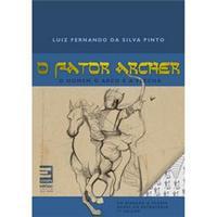 O Fator Archer o Homem o Arco e a Flecha