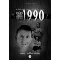 1990 Corinthians:A Raça e o Talento do Corinthians Conquistaram o Brasil