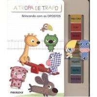 A TROPA DE TRAPO - BRINCANDO COM OS OPOSTOS
