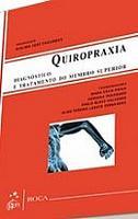 Quiropraxia Diagnóstico e Tratamento do Membro Superior 2013