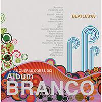 Beatles' 68: As Outras Cores do Albúm Branco Duplo