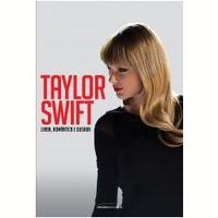 Taylor Swift, Linda, Romântica E Ousada