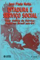 Ditadura e Serviço Social: Análise do Serviço Social no Brasil Pós-64