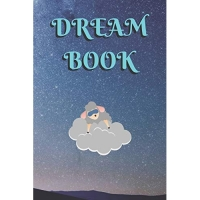 Dream Book: Dream Journal and Activity Book Full of Memory and Writing Prompts. Nightly Kids Writing Booklet with Sleepy Time Cover