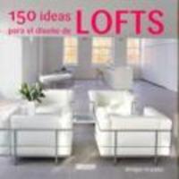 150 Ideas Para el Diseno de Lofts