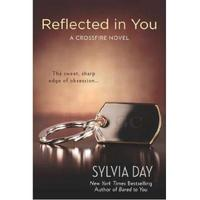 Reflected In You - A Crossfire Novel - Sylvia Day