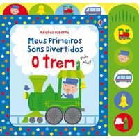 O Trem: Meus Primeiros Sons Divertidos