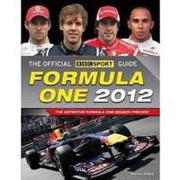 The Official BBC Sport Formula One Guide 2012 The World´s Best-selling Grand Prix Guide
