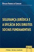 Segurança Jurídica e a Eficácia dos Direitos Sociais Fundamentais 2013