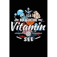 Brauche Vitamin See: Notizbuch / Notizheft Für Meer Deko Meer Kostüm Ozean Party Strand Insel A5 (6x9in) Liniert Mit Linien